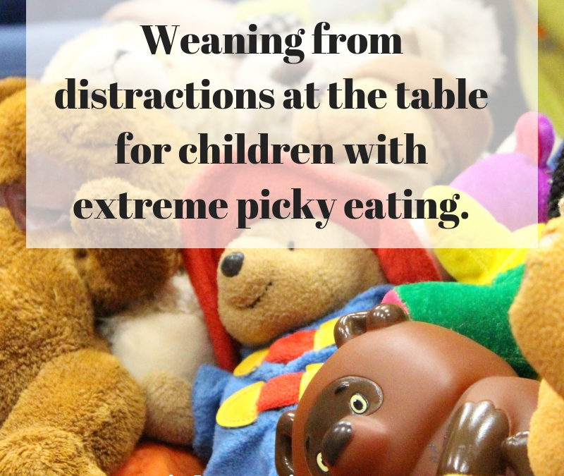 Weaning off Distractions with Extreme Picky Eating